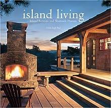 Island Living: Inland Retreats and Shoreside Havens