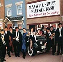You Should Be So Lucky By Maxwell Street Klezmer Band (2000-03-01)