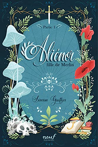 Aliénor fille de Merlin: Partie 1 (NEUF) (French Edition)