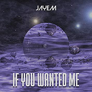 If You Wanted Me
