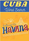 Cuba Word Search: Welcom To Havana | 40 puzzles | Challenging Puzzle Book For Adults, Kids, Seniors | More than 300 Cuban words about Cuba and Cubans ... | Large Print Gift | Training brain with fun.