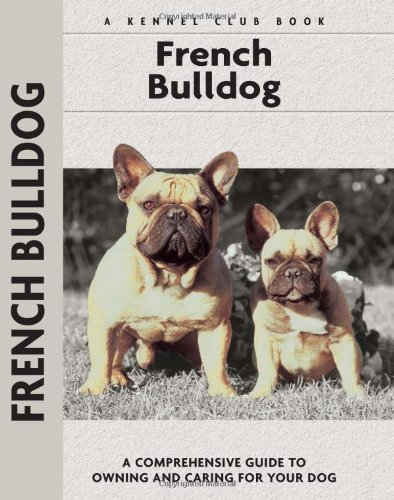French Bulldogs (Comprehensive Owner's Guide)