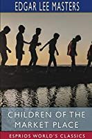 Children of the Market Place (Esprios Classics)