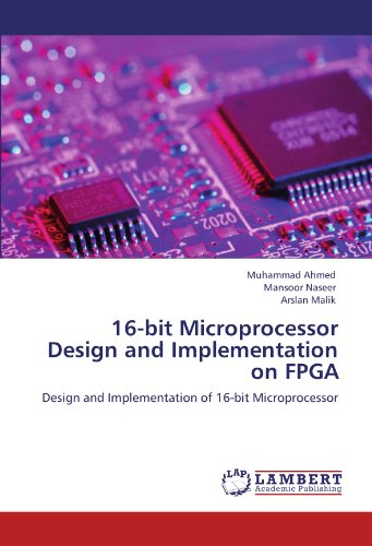 Compare Textbook Prices for 16-bit Microprocessor Design and Implementation on FPGA: Design and Implementation of 16-bit Microprocessor  ISBN 9783659151026 by Ahmed, Muhammad,Naseer, Mansoor,Malik, Arslan
