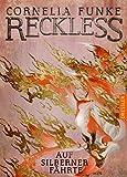 Reckless 4: Auf silberner Fährte von Cornelia Funke