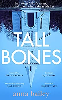 Tall Bones: The instant Sunday Times bestseller; 'one of the most exciting debuts of 2021' by [Anna Bailey]