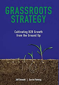 Grassroots Strategy  Cultivating B2B Growth from the Ground Up