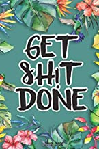 Get Shit Done: 2019 Planner Weekly And Monthly Calendar + Daily Organizer | With Minimal Floral Cover | Volume 30 (Agenda)
