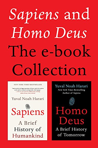 Sapiens and Homo Deus: The E-book Collection: A Brief History of Humankind and A Brief History of Tomorrow (English Edition)