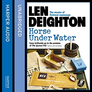 Horse Under Water                   By:                                                                                                                                 Len Deighton                               Narrated by:                                                                                                                                 James Lailey                      Length: 8 hrs and 40 mins     13 ratings     Overall 4.5