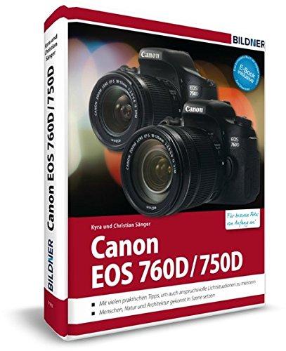 Canon EOS 760D / 750D - Für bessere Fotos von Anfang an: Das umfangreiche Praxisbuch