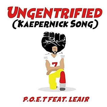 Ungentrified (Kaepernick Song)