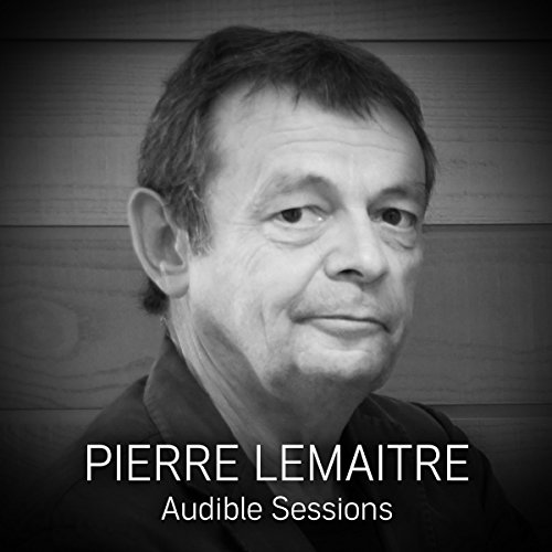 Couverture de FREE: Audible Sessions with Pierre Lemaitre