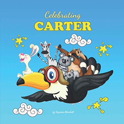 Celebrating Carter: Personalized Baby & Toddler Book for Showers &...