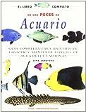 El libro completo de los peces de acuario: 16 (Naturaleza y jardinería)