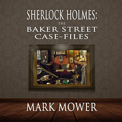 Sherlock Holmes: The Baker Street Case Files audiobook cover art