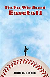 The Boy Who Saved Baseball by John Ritter
