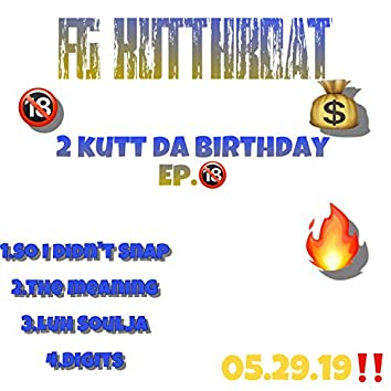 2 Kutt Da Birthday Ep.