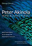 Peter Akinola: Who Blinks First?: Biblical Fidelity Against the Gay Agenda in the Global Anglican Communion (English Edition)