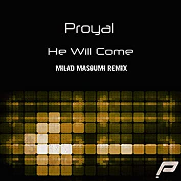 He Will Come (Milad Masoumi Remix)