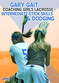 Gary Gait: Coaching Girls Lacrosse - Intermediate Stick Skills & Dodging