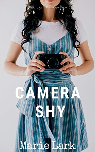 Camera Shy (Artistic License Trilogy Book 3) (English Edition)