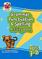 New Grammar, Punctuation & Spelling Activity Book for Ages 7-8