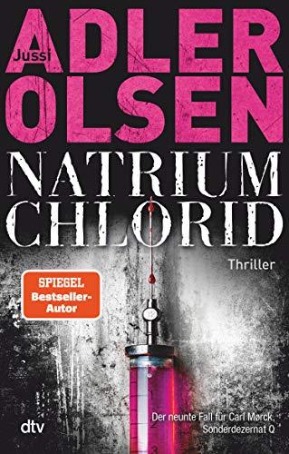 NATRIUM CHLORID: Der neunte Fall für Carl Mørck, Sonderdezernat Q, Thriller (Carl-Mørck-Reihe 9)