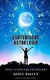 Esoterische Astrologie: Tiefes Wissen wird offenbart