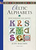 Celtic Alphabets: With Borders and Motifs