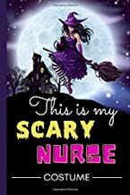 This is My Scary Nurse Costume: 6x9 Blank Lined Journal For Halloween Gifts | Funny Nurse Halloween Notebook | Nurse Hallo...