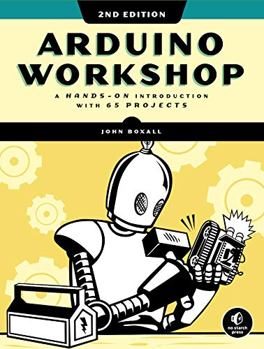 Arduino Workshop, 2nd Edition: A Hands-on Introduction with 65 Projects Front Cover