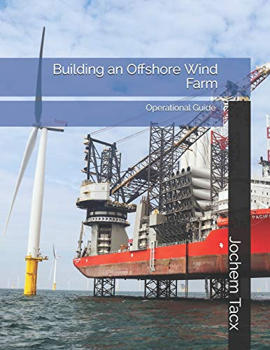 Building an Offshore Wind Farm: Operational Master Guide - Limited Edition