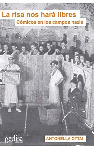 La Risa Nos hará Libres: Cómicos en los campos nazis: 140 (Libertad y cambio)