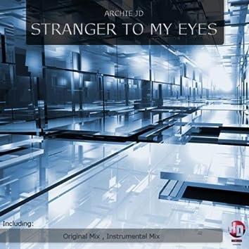 Stranger to My Eyes