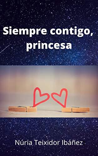 Siempre contigo, princesa – Núria Teixidor Ibañez (Rom)  51W5mv63ggL
