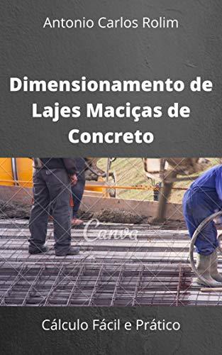 Dimensionamento de Lajes Maciças de Concreto: Cálculo Fácil e Prático