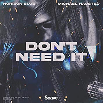Don't Need It