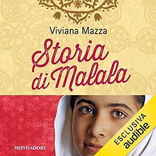 Storia di Malala                   Di:                                                                                                                                 Viviana Mazza                               Letto da:                                                                                                                                 Chiara Leoncini                      Durata:  2 ore e 49 min     52 recensioni     Totali 4,3