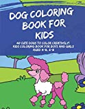 Dog Coloring Book for Kids: 40 Cute Dogs to Color Creatively! Kids Coloring Book for Boys and Girls Aged 4-8, 6-8