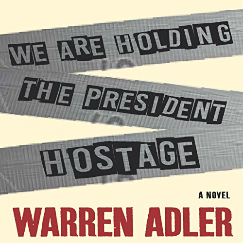 We Are Holding the President Hostage audiobook cover art