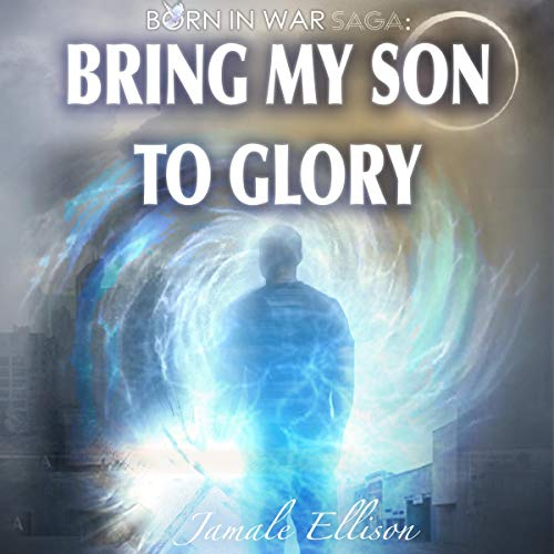 Bring My Son to Glory audiobook cover art