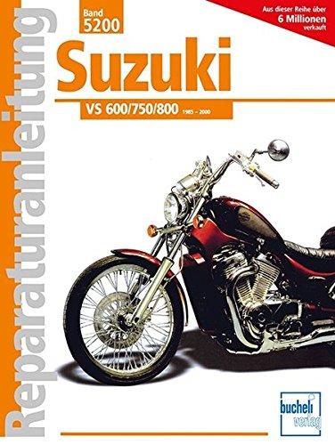Suzuki VS 600/750/800: 1985-2000 // Reprint der 3. Auflage 2010 (Reparaturanleitungen)
