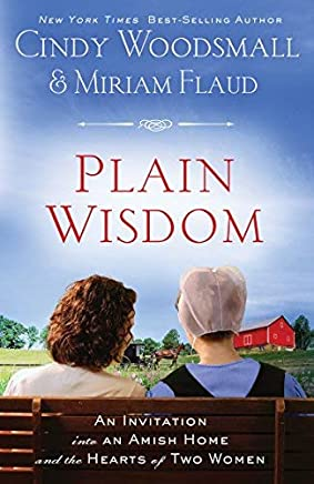 [Plain Wisdom: An Invitation into an Amish Home and the Hearts of Two Women] [By: Woodsmall, Cindy] [March, 2011]