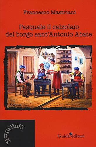 Pasquale il calzolaio del borgo sant'Antonio Abate