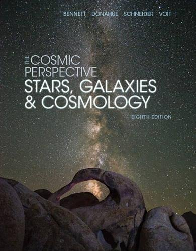 The Cosmic Perspective: Stars and Galaxies (8th Edition) (Bennett Science & Math Titles)