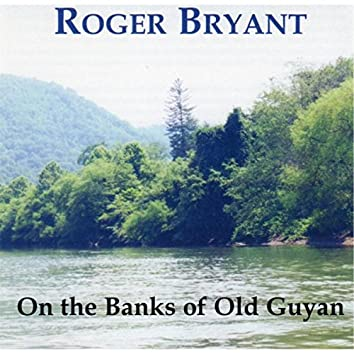 On the Banks of Old Guyan