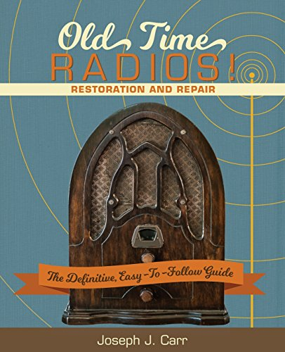 Compare Textbook Prices for Old Time Radios! Restoration and Repair: New Edition Reprint ed. Edition ISBN 9781626545182 by Carr, Joseph J.