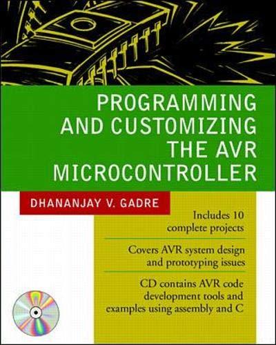 Programming and Customizing the AVR Microcontroller (Programming and Customizing Microcontrollers)