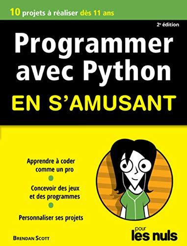 Programmer en s'amusant avec Python pour les Nuls, mégapoche, 3e éd. (French Edition)